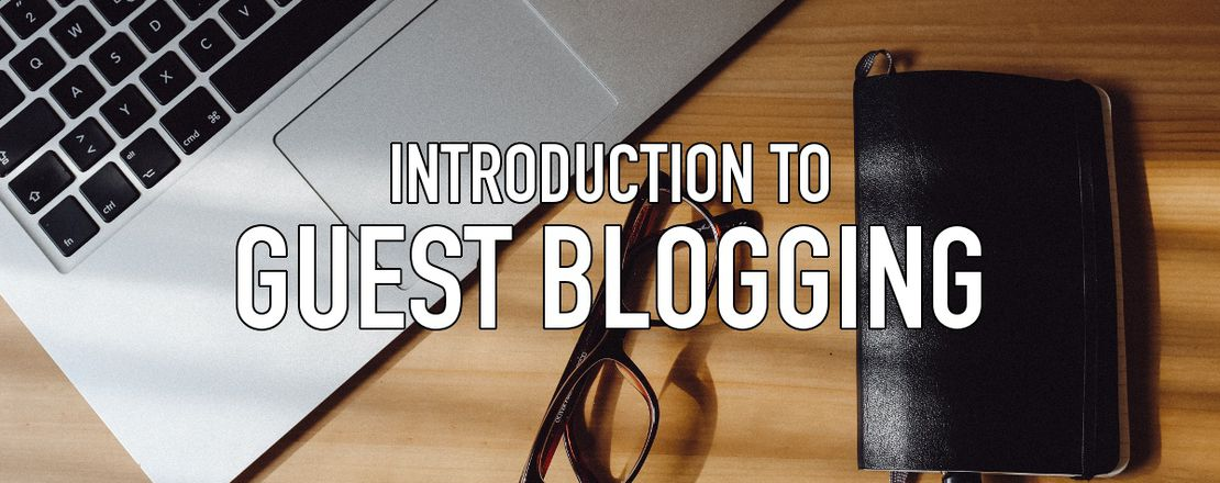 Introduction to Guest Blogging and Bloggers